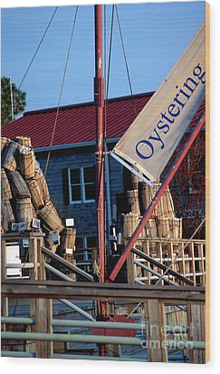 Oystering History At The Maritime Museum In Saint Michaels Maryland Wood Print
