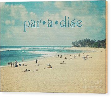 Wood Print featuring the photograph Paradise by Sylvia Cook