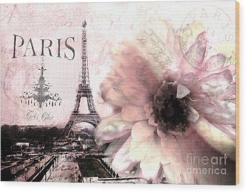 Paris Dreamy Eiffel Tower Montage - Paris Romantic Pink Sepia Eiffel Tower And Flower French Script Wood Print by Kathy Fornal