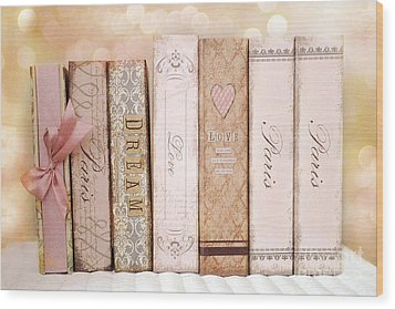 Paris Dreamy Shabby Chic Romantic Pink Cottage Books Love Dreams Paris Collection Pastel Books Wood Print by Kathy Fornal