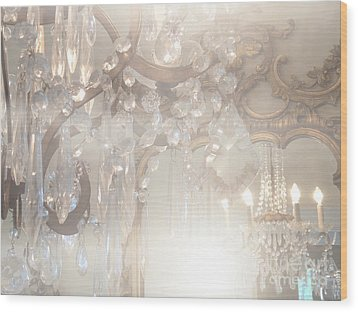 Paris Dreamy White Gold Ghostly Crystal Chandelier Mirrored Reflection - Paris Crystal Chandeliers Wood Print by Kathy Fornal