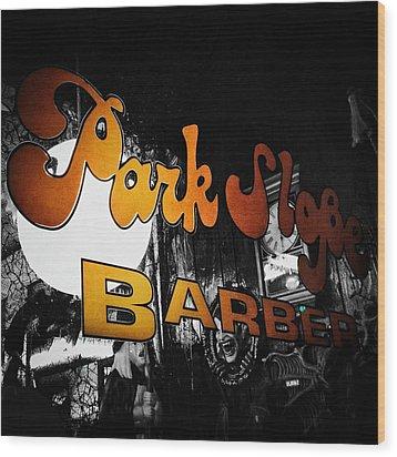 Park Slope Barber Wood Print by Natasha Marco