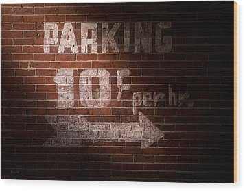 Parking Ten Cents Wood Print by Bob Orsillo