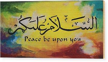 Peace Be Upon You Wood Print by Salwa  Najm