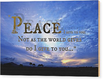 Peace I Give To You Wood Print by Sharon Soberon