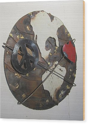 Peace Love And Earth Recycled Sculpture Wood Print by Robert Blackwell