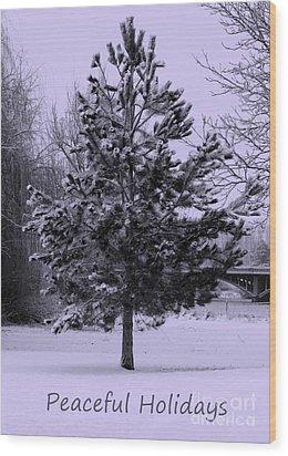 Peaceful Holidays Wood Print by Carol Groenen