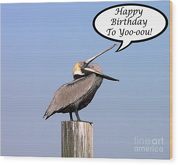 Pelican Birthday Card Wood Print by Al Powell Photography USA