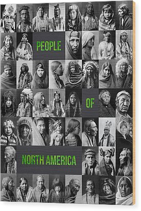 People Of North America Wood Print by Aged Pixel