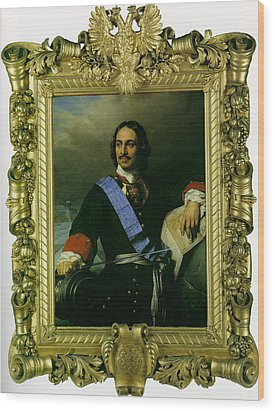 Peter The Great Of Russia Wood Print by Paul  Delaroche