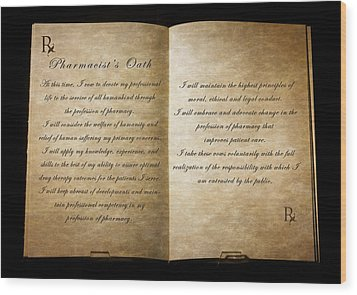 Pharmacist's Oath Wood Print by Cecil Fuselier