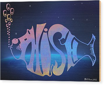 Phish Wood Print by Bill Cannon