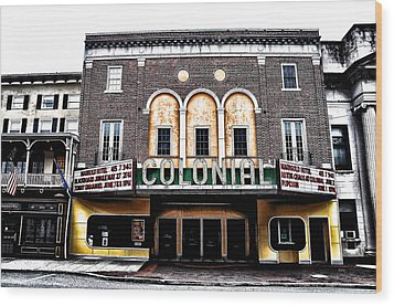 Phoenixville's Colonial Theater Wood Print by Bill Cannon