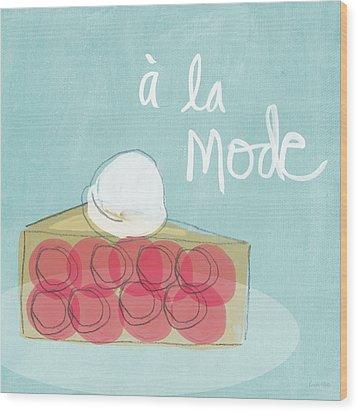 Pie A La Mode Wood Print by Linda Woods