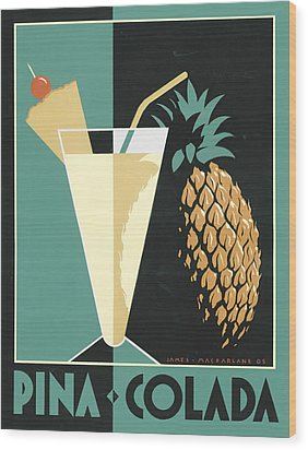 Pina Colada Wood Print by Brian James
