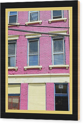 Pink Yellow Blue Building Wood Print by Kathy Barney