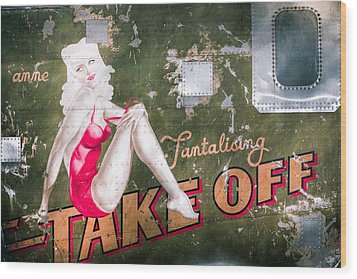 Pinup Girl - Aircraft Nose Art - Take Off Anne Wood Print