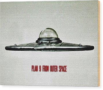 Plan 9 From Outer Space Wood Print by Benjamin Yeager