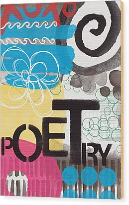 Poetry- Contemporary Abstract Painting Wood Print by Linda Woods
