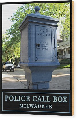Police Call Box Milwaukee Wood Print