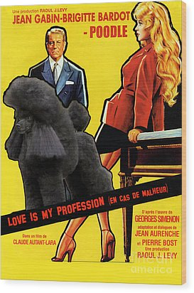 Poodle  Art - Love Is My Profession Wood Print