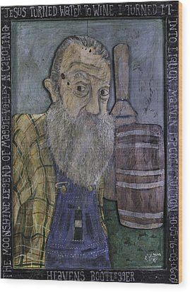 Wood Print featuring the painting Popcorn Sutton - Heaven's Bootlegger by Eric Cunningham