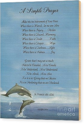 Pope Francis St. Francis Simple Prayer Dance Of The Dolphins Wood Print by Desiderata Gallery
