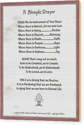 Pope Francis St. Francis Simple Prayer Prayer For Peace Wood Print by Desiderata Gallery