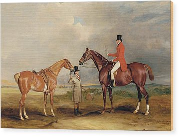 Portrait Of John Drummond On A Hunter With A Groom Holding His Second Horse Wood Print by John E Ferneley