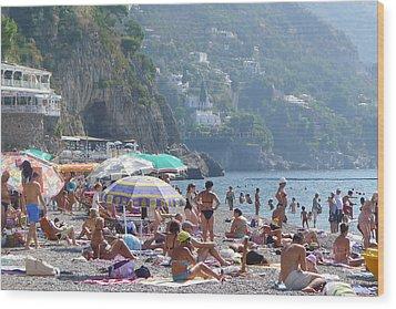 Wood Print featuring the photograph Positano - Sono Tutti In Spiaggia by Nora Boghossian