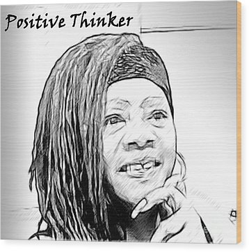 Positive Thinker Blk/wht Wood Print