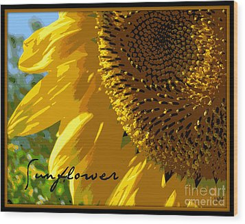 Wood Print featuring the photograph Posterized Sunflower by Heidi Manly