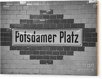 Potsdamer Platz Berlin U-bahn Underground Railway Station Name Plate Germany Wood Print by Joe Fox