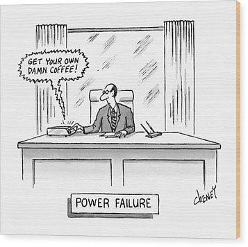 Power Failure Wood Print by Tom Cheney