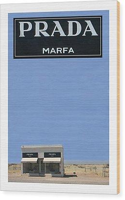 Prada Marfa Texas Wood Print by Jack Pumphrey
