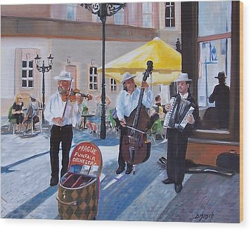 Praque Street Musicians Wood Print by Donna Munsch
