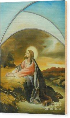 Prayer Of Jesus Wood Print