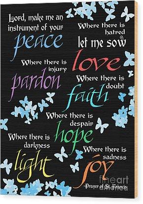 Prayer Of St Francis - Butterflies Wood Print by Ginny Gaura