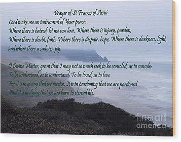 Prayer Of St Francis Of Assisi Wood Print by Sharon Elliott