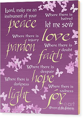 Prayer Of St Francis - Pope Francis Prayer -radiant Orchid Butterflies Wood Print by Ginny Gaura