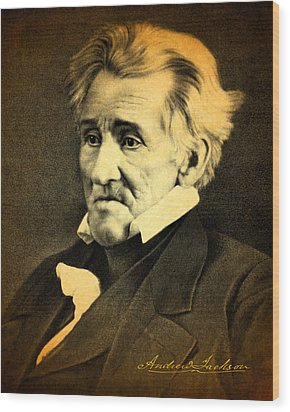 President Andrew Jackson Portrait And Signature Wood Print by Design Turnpike