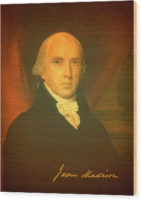 President James Madison Portrait And Signature Wood Print by Design Turnpike