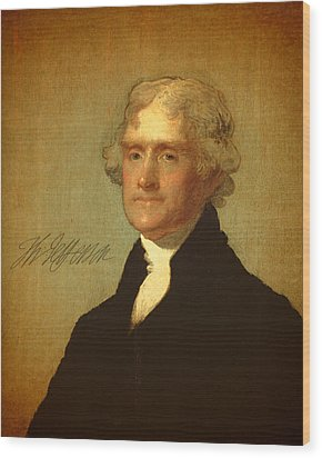President Thomas Jefferson Portrait And Signature Wood Print by Design Turnpike