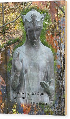 Wood Print featuring the photograph Pretend A Virtue by Patricia Januszkiewicz