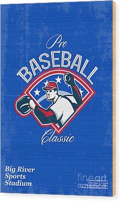 Pro Baseball Classic Tournament Retro Poster Wood Print by Aloysius Patrimonio