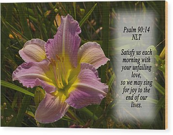 Psalm 90 14 Wood Print by Inspirational  Designs