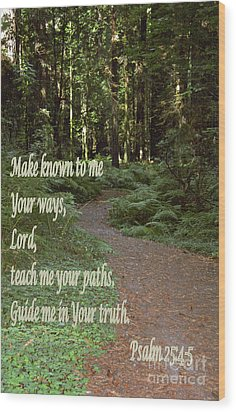 Psalm  - Paths Wood Print by Sharon Elliott