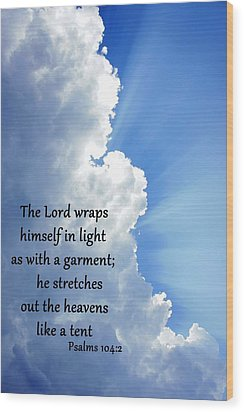 Psalms 104 2 Wood Print by Thomas Fouch