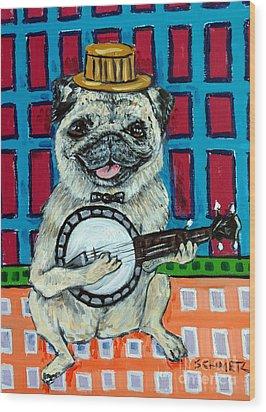Pug Playing Banjo Wood Print by Jay  Schmetz