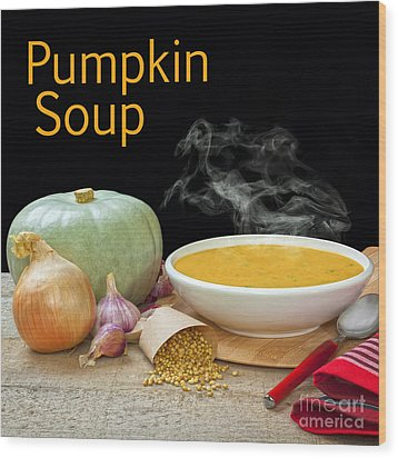 Pumpkin Soup Concept Wood Print by Colin and Linda McKie